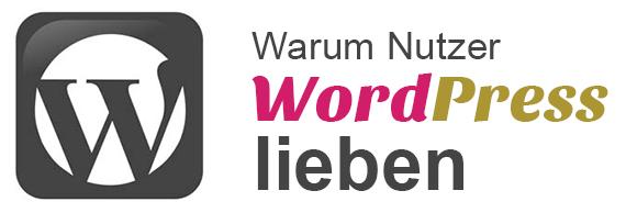Warum Nutzer WordPress lieben